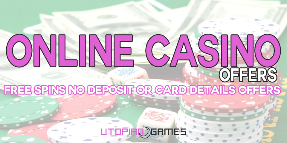 Free Spins No Deposit Or Card Details Offers